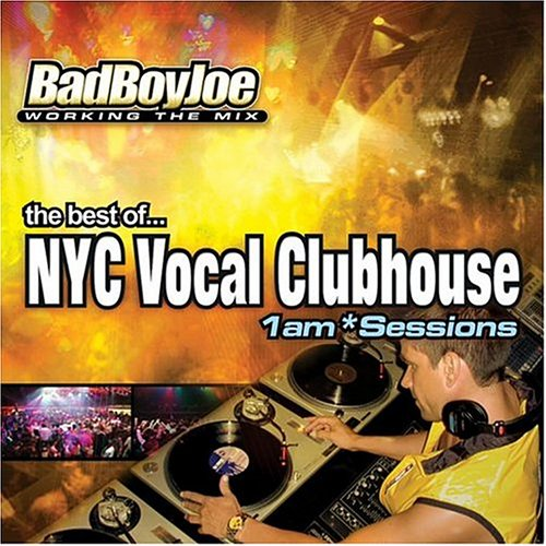 Bad boy joe nyc vocal club house 1 am sessions for Vocal house torrent
