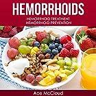 Hemorrhoids: Hemorrhoid Treatment, Hemorrhoid Prevention Hörbuch von Ace McCloud Gesprochen von: Joshua Mackey