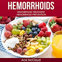 Hemorrhoids: Hemorrhoid Treatment, Hemorrhoid Prevention Audiobook by Ace McCloud Narrated by Joshua Mackey