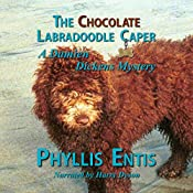 The Chocolate Labradoodle Caper: Damien Dickens Mysteries, Book 3 | [Phyllis Entis]