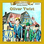 Oliver Twist: Bring the Classics to Life   Charles Dickens