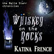 Whiskey on the Rocks: The Belle Starr Chronicles, Episode 1 | Katina French