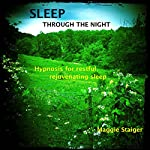 Sleep Through the Night: Hypnosis for Restful, Rejuvenating Sleep | Maggie Staiger