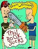 BEAVIS AND BUTT HEAD  THIS BOOK SUCKS MTVS (Mtvs Beavis and Butt-Head)