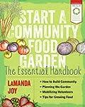 Start a Community Food Garden: The Es...