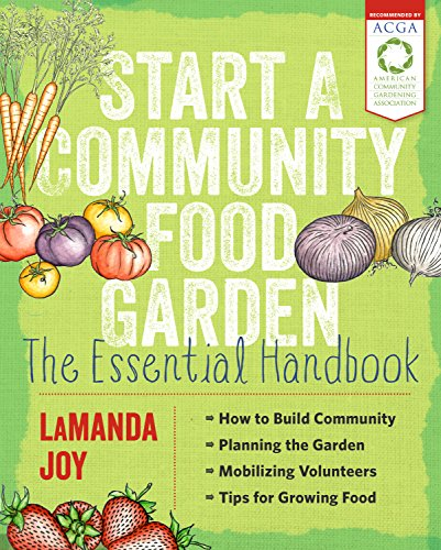 Start a Community Food Garden: The Essential Handbook (Build Your Own Vegetable Garden compare prices)