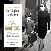 The Good Son: JFK Jr. and the Mother He Loved | [Christopher Andersen]