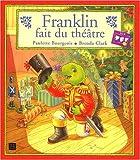 echange, troc Paulette Bourgeois, Brenda Clark - Franklin fait du théâtre