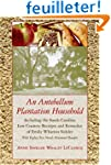 An Antebellum Plantation Household: I...