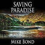 Saving Paradise | Mike Bond
