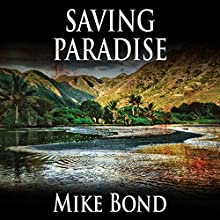 Saving Paradise (       UNABRIDGED) by Mike Bond Narrated by Roger Wayne