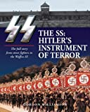 The SS: Hitler's Instrument of Terror: The Full Story from Street Fighters to the Waffen-SS (078583012X) by Williamson, Gordon