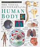 Eyewitness Visual Dictionaries: The Visual Dictionary of the Human Body (DK Visual Dictionaries) (1879431181) by DK Publishing