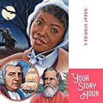 Great Stories Volume 5 (Dramatized) |  Your Story Hour