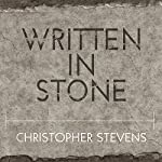 Written in Stone: A Journey Through the Stone Age and the Origins of Modern Language | Christopher Stevens