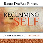 Reclaiming the Self: On the Pathway of Teshuvah | DovBer Pinson
