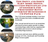The Down and Dirty Earn More Money, Success Principles and eCommerce for Friendship Rings Internet Businesses 3 CD Power Pack