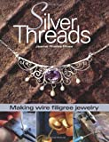 img - for By Jeanne Rhodes-Moen Silver Threads: Making Wire Filigree Jewelry book / textbook / text book