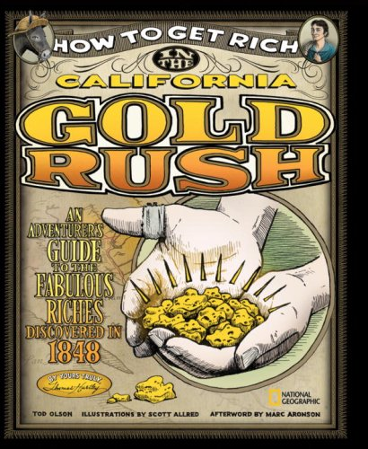 How to Get Rich in the California Gold Rush: An Adventurer