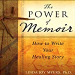 The Power of Memoir: How to Write Your Healing Story | Linda Myers