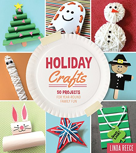 Where To Buy Christmas Decorations Year Round: Holiday Crafts: 50 Projects For Year-Round Family Fun Home