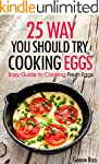 25 Ways You Should Try Cooking Eggs:...