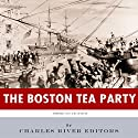 American Legends: The Boston Tea Party Audiobook by  Charles River Editors Narrated by Martin Colvill