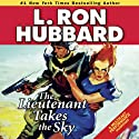 The Lieutenant Takes the Sky Audiobook by L. Ron Hubbard Narrated by R. F. Daley