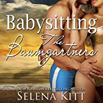 Babysitting for the Baumgartners: The Baumgartners, Book 1 | Selena Kitt