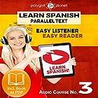 Learn Spanish - Easy Reader - Easy Listener - Parallel Text Spanish Audio Course No. 3 Hörbuch von  Polyglot Planet Gesprochen von: Fernando Sanchez, Christopher Tester