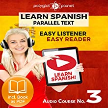 Learn Spanish - Easy Reader - Easy Listener - Parallel Text Spanish Audio Course No. 3 Audiobook by  Polyglot Planet Narrated by Fernando Sanchez, Christopher Tester