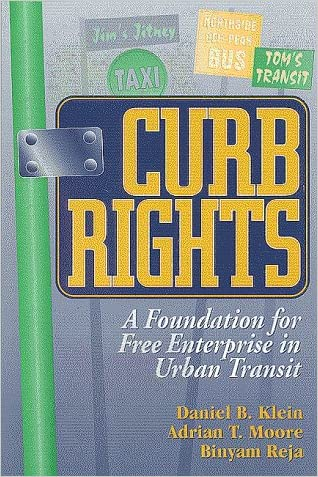 Curb Rights: A Foundation for Free Enterprise in Urban Transit written by Daniel B. Klein