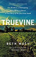 Truevine : a strange and troubling tale of two brothers in jim crow america