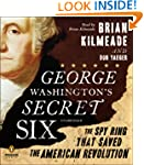 George Washington's Secret Six: The S...
