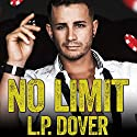 No Limit: Armed & Dangerous, Book 1 Audiobook by L. P. Dover Narrated by Lidia Dornet, Eric London