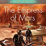 The Empress of Mars | Kage Baker