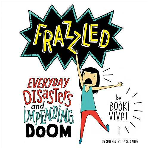 Frazzled: Everyday Disasters and Impending Doom - Library Edition