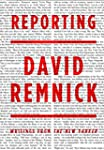 Reporting: Writings from the New York...