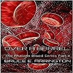 Over a Barrel: The Phalanx Blood Series, Part II | Bruce E. Arrington