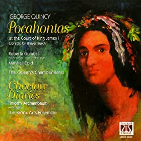 George Quincy: Pocahontas at the Court of King James the I and Choctaw Diaries