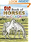 Big Book of Horses to Color (Dover Na...