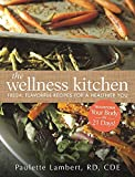 img - for The Wellness Kitchen: Fresh, Flavorful Recipes for a Healthier You book / textbook / text book