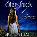 Starstruck: Volume 1 Audiobook by Brenda Hiatt Narrated by Bethany Barber