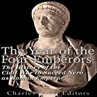 The Year of the Four Emperors: The History of the Civil War to Succeed Nero as Emperor of Rome Hörbuch von  Charles River Editors Gesprochen von: Dan Gallagher