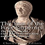 The Year of the Four Emperors: The History of the Civil War to Succeed Nero as Emperor of Rome |  Charles River Editors