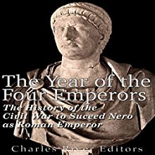 The Year of the Four Emperors: The History of the Civil War to Succeed Nero as Emperor of Rome Audiobook by  Charles River Editors Narrated by Dan Gallagher