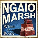 When in Rome Audiobook by Ngaio Marsh Narrated by James Saxon