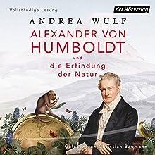 Alexander von Humboldt und die Erfindung der Natur | Livre audio Auteur(s) : Andrea Wulf Narrateur(s) : Christian Baumann