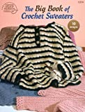 The Big Book of Crochet Sweaters: 10 Designs (0881958948) by Leinhauser, Jean