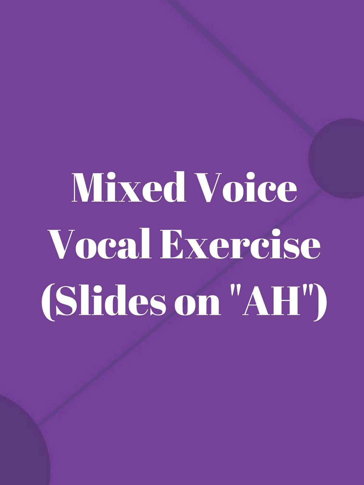 """Mixed Voice Vocal Exercise (Slides on """"AH"""")"""